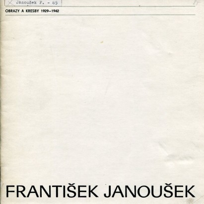 František Janoušek: Obrazy a kresby 1929 - 1942