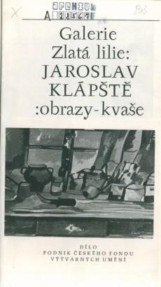 Jaroslav Klápště: Obrazy - kvaše