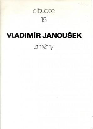 Vladimír Janoušek: Změny