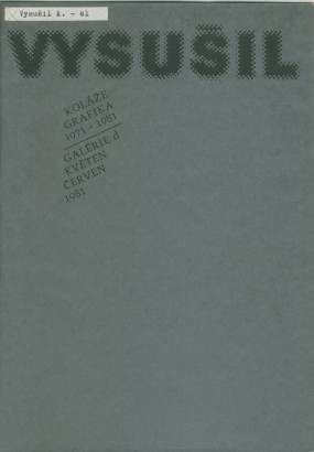 Karel Vysušil: Koláže, grafika 1971-1981