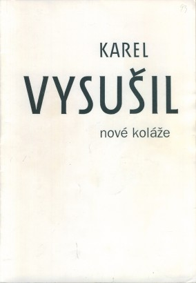 Karel Vysušil: Nové koláže