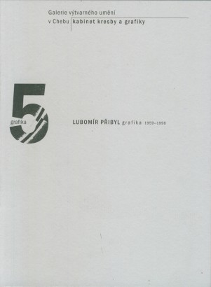 Lubomír Přibyl: Grafika 1959 - 1998