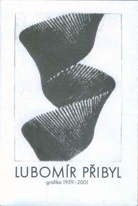 Lubomír Přibyl: Grafika 1959-2001