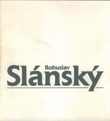 Bohuslav Slánský: Malířské dílo 1900 - 1980