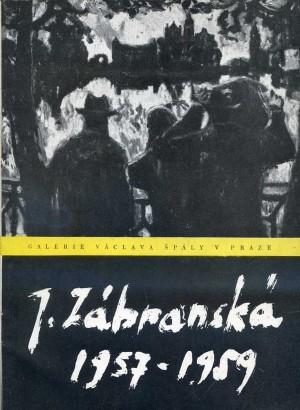 Jarmila Zábranská: Obrazy z let 1957 - 59