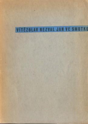 Nezval, Vítězslav - Jan ve smutku