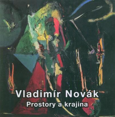 Vladimír Novák: Prostory a krajina
