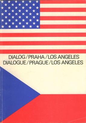 Dialog Praha Los Angeles / Dialogue Prague Los Angeles
