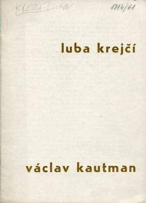 Luba Krejčí, Václav Kautman