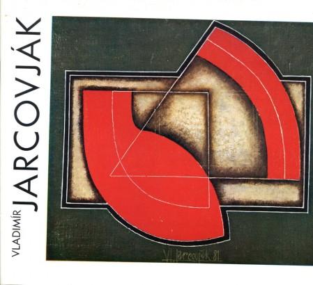Vladimír Jarcovják: Obrazy, objekty, grafika (1956 - 1987)