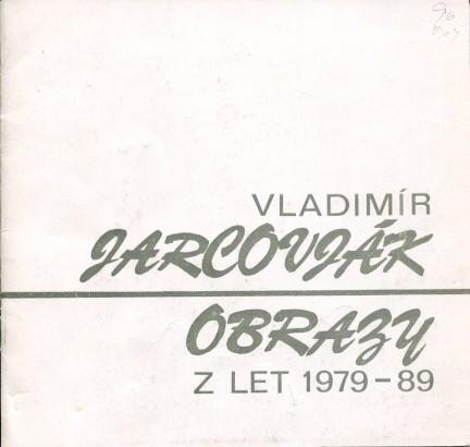 Vladimír Jarcovják: Obrazy z let 1979 - 89