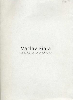 Václav Fiala: Sochy a objekty / Sculptures and objekts, 1992-1997