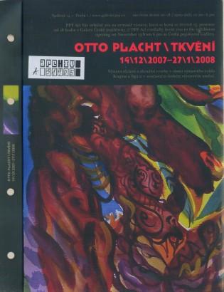 Otto Placht: Tkvění