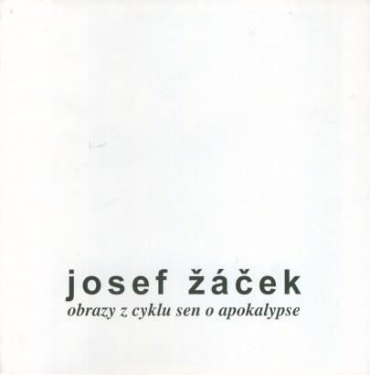 Josef Žáček: Obrazy z cyklu Sen o apokalypse