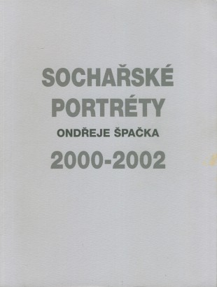 Sochařské portréty Ondřeje Špačka