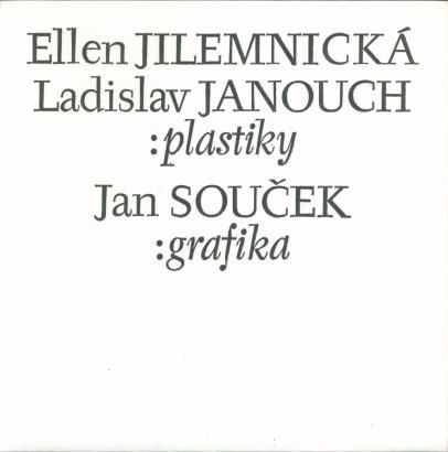 Ellen Jilemnická, Ladislav Janouch: Plastiky, Jan Souček: Grafika