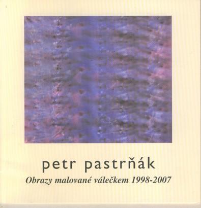 Petr Pastrňák: Obrazy malované válečkem 1998 - 2007