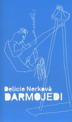Nerková, Delicie - Darmojedi