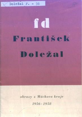 František Doležal: Obrazy z Máchova kraje 1956 - 1958