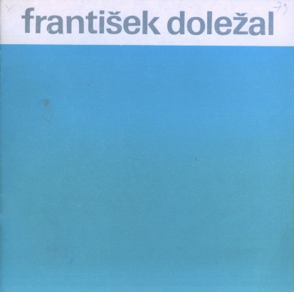 František Doležal: Obrazy, kresby, studie 1928 - 1978
