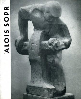 Alois Sopr: Plastiky 1939 - 1964