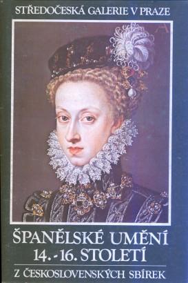 Španělské umění 14. - 16. století z československých sbírek