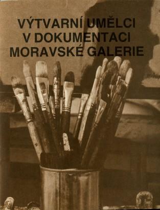 Výtvarní umělci v dokumentaci Moravské galerie