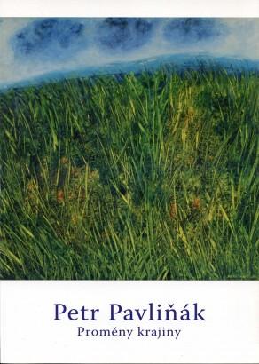Petr Pavliňák: Proměny krajiny