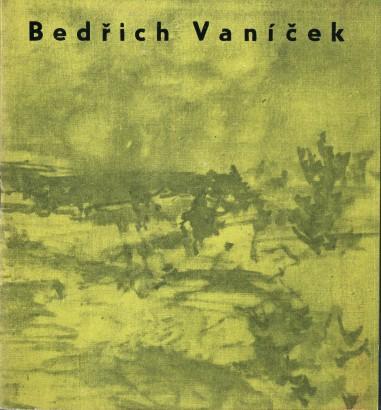 Bedřich Vaníček: Oleje - kvaše - kresby