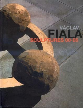 Václav Fiala: Sculptures 00-05
