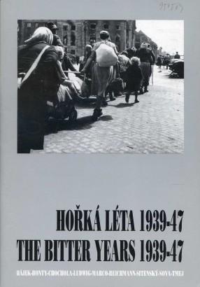 Hořká léta 1939-47 / The Bitter Years 1939-47