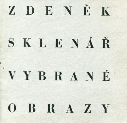 Zdeněk Sklenář: Vybrané obrazy z let 1935 - 1965