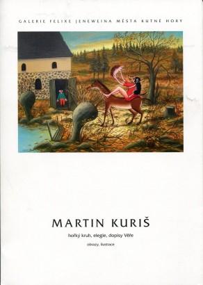 Martin Kuriš: Hořký kruh, elegie, dopisy Věře