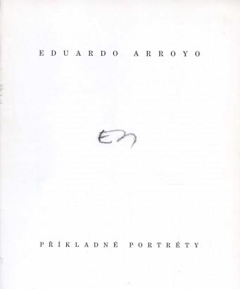 Eduardo Arroyo: Příkladné portréty
