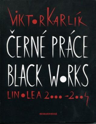 Hejda, Zbyněk - Viktor Karlík: Černé práce / Black Works