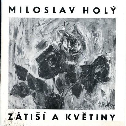 Miloslav Holý: Zátiší a květiny