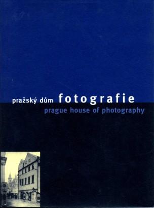 Pražský dům fotografie / Prague House of Photography