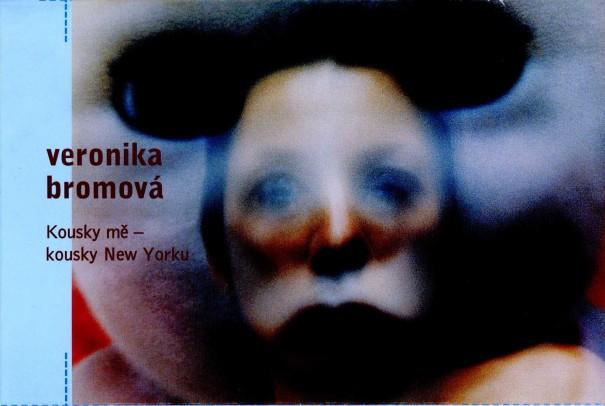 Veronika Bromová: Kousky mě - kousky New Yorku