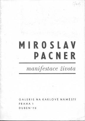 Miroslav Pacner: Manifestace života