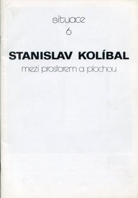 Stanislav Kolíbal: Mezi prostorem a plochou