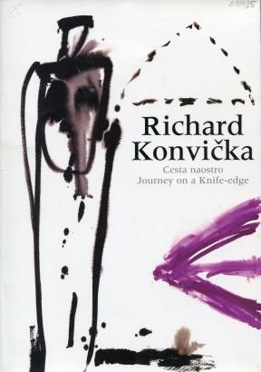 Richard Konvička: Cesta naostro / Journey on a Knife-edge