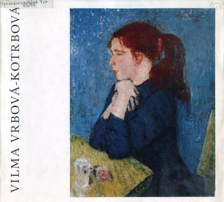 Vilma Vrbová-Kotrbová: Serigrafie, kresby, obrazy