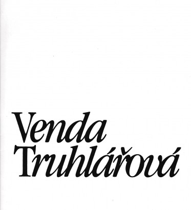 Venda Truhlářová: Výbor z tvorby 1965 - 1985