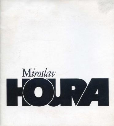 Miroslav Houra: Výběr z díla