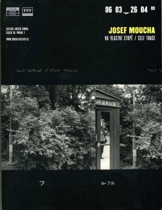 Josef Moucha: Na vlastní stopě / Self trace
