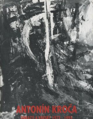 Antonín Kroča: Obrazy a kresby 1972-1995