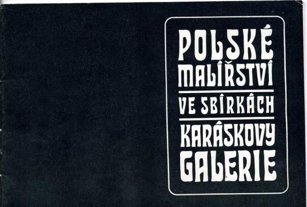 Polské malířství ve sbírkách Karáskovy galerie
