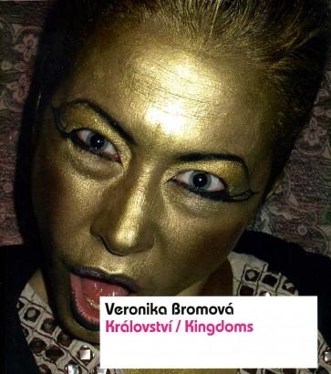 Veronika Bromová: Království / Kingdoms