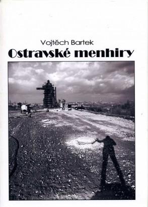 Vojtěch Bartek: Ostravské menhiry