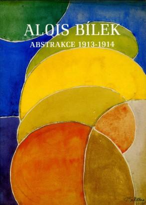 Alois Bílek: Abstrakce 1913-1914